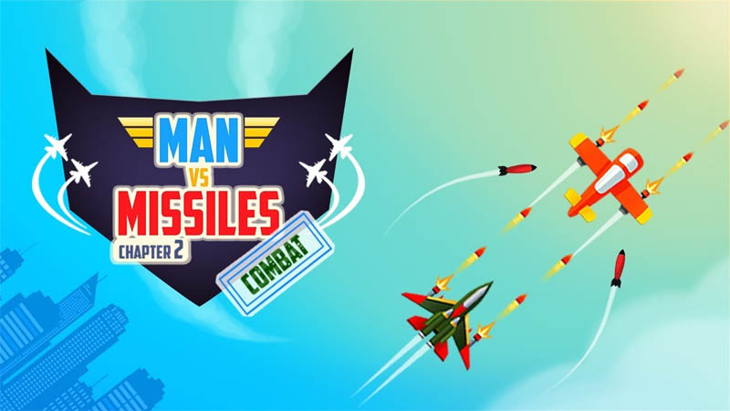 Man VS Missiles Combat Chapter 2
