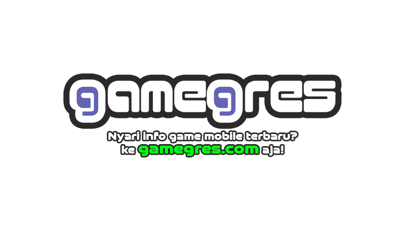 gamegres.com info game mobile terbaru