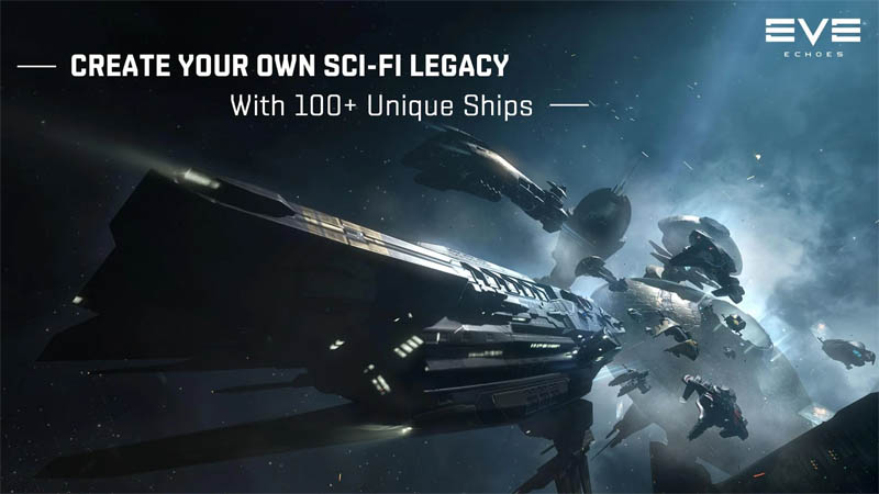 EVE Echoes - Create Your Own SciFi Legacy With 100 Unique Ships