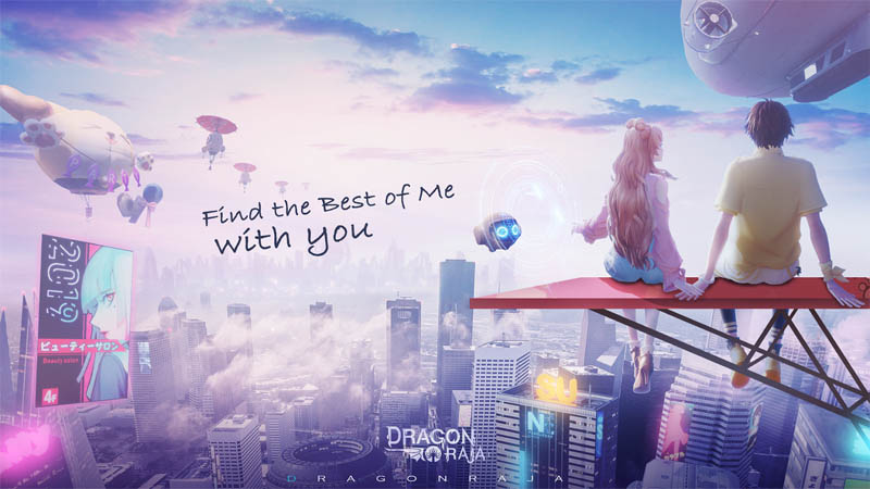 Dragon Raja SEA - Find the Best of Me with you