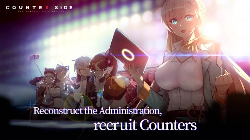 Counter side - Reconstruct the Administration recruit Counters
