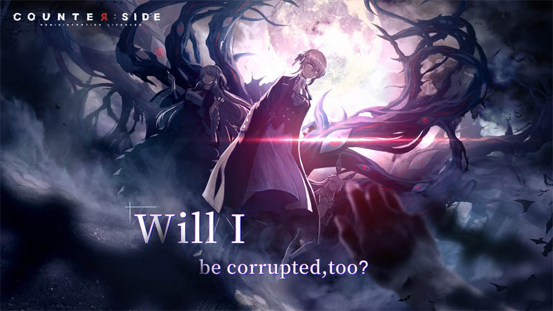 Counter side - Will I be corrupted too